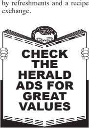by refreshments and a recipe exchange. CHECK THE HERALD ADS FOR GREAT VALUES