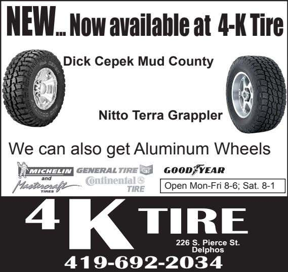 NEW Now available at 4-K Tire Dick Cepek Mud County Nitto Terra Grappler We can