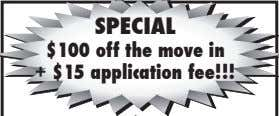 SPECIAL $100 off the move in + $15 application fee!!!