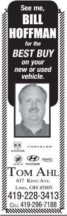 See me, BILL HOFFMAN for the BEST BUY on your new or used vehicle. T