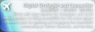 Digital Strategist and Copywriter itravel2000 | 05/2011 - 09/2011 - Wrote web copy, ideation for