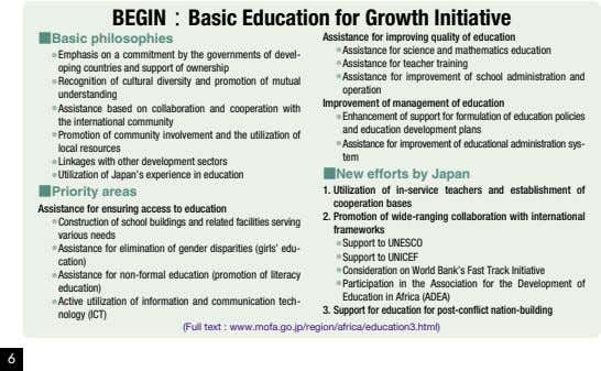 BEGIN:Basic Education for Growth Initiative ■Basic philosophies ● Emphasis on a commitment by the governments