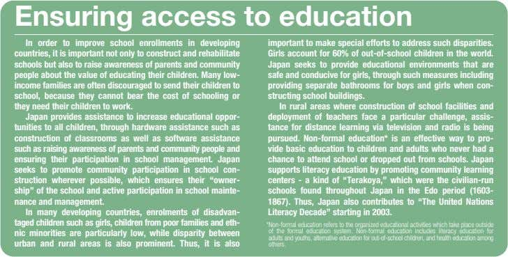 Ensuring access to education In order to improve school enrollments in developing countries, it is