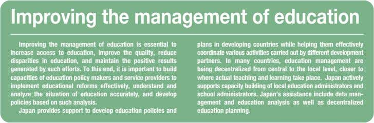 Improving the management of education Improving the management of education is essential to increase access