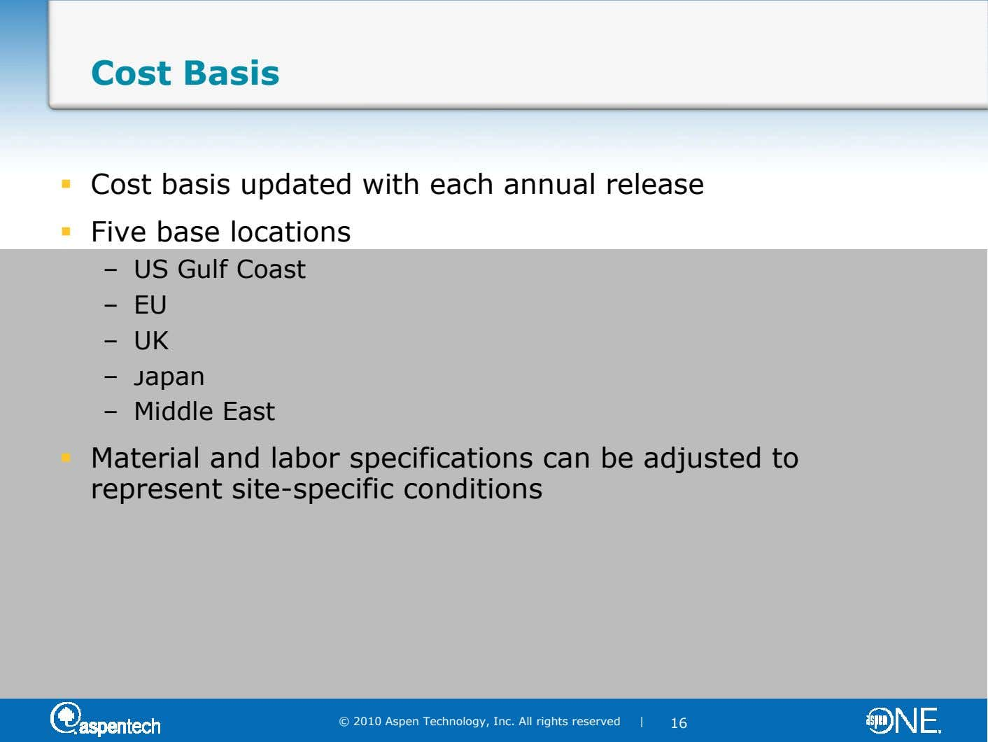 Cost Basis Cost basis updated with each annual release Five base locations – US Gulf Coast