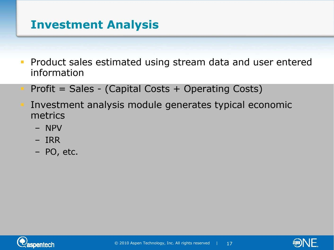 Investment Analysis Product sales estimated using stream data and user entered information Profit = Sales -