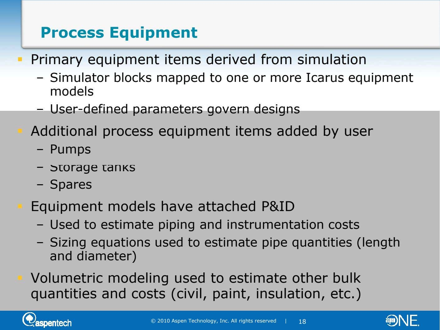 Process Equipment Primary equipment items derived from simulation – Simulator blocks mapped to one or more