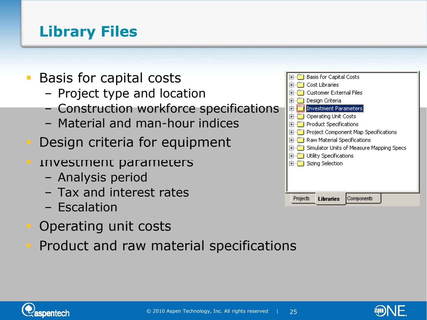 Library Files Basis for capital costs – Project type and location – Construction workforce specifications –