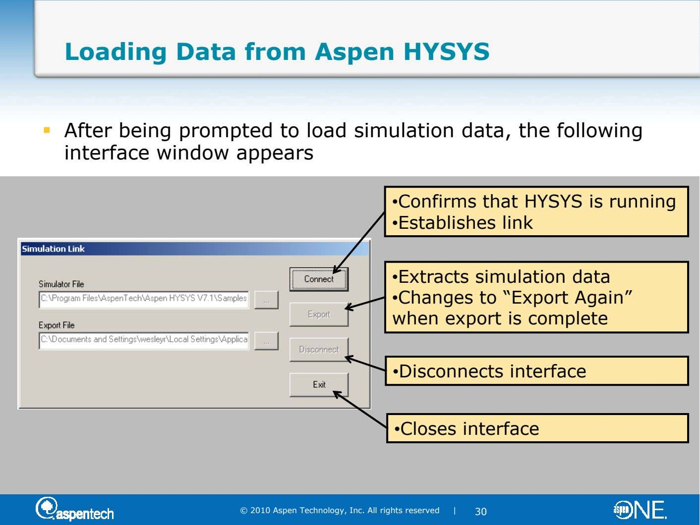 Loading Data from Aspen HYSYS After being prompted to load simulation data, the following interface window
