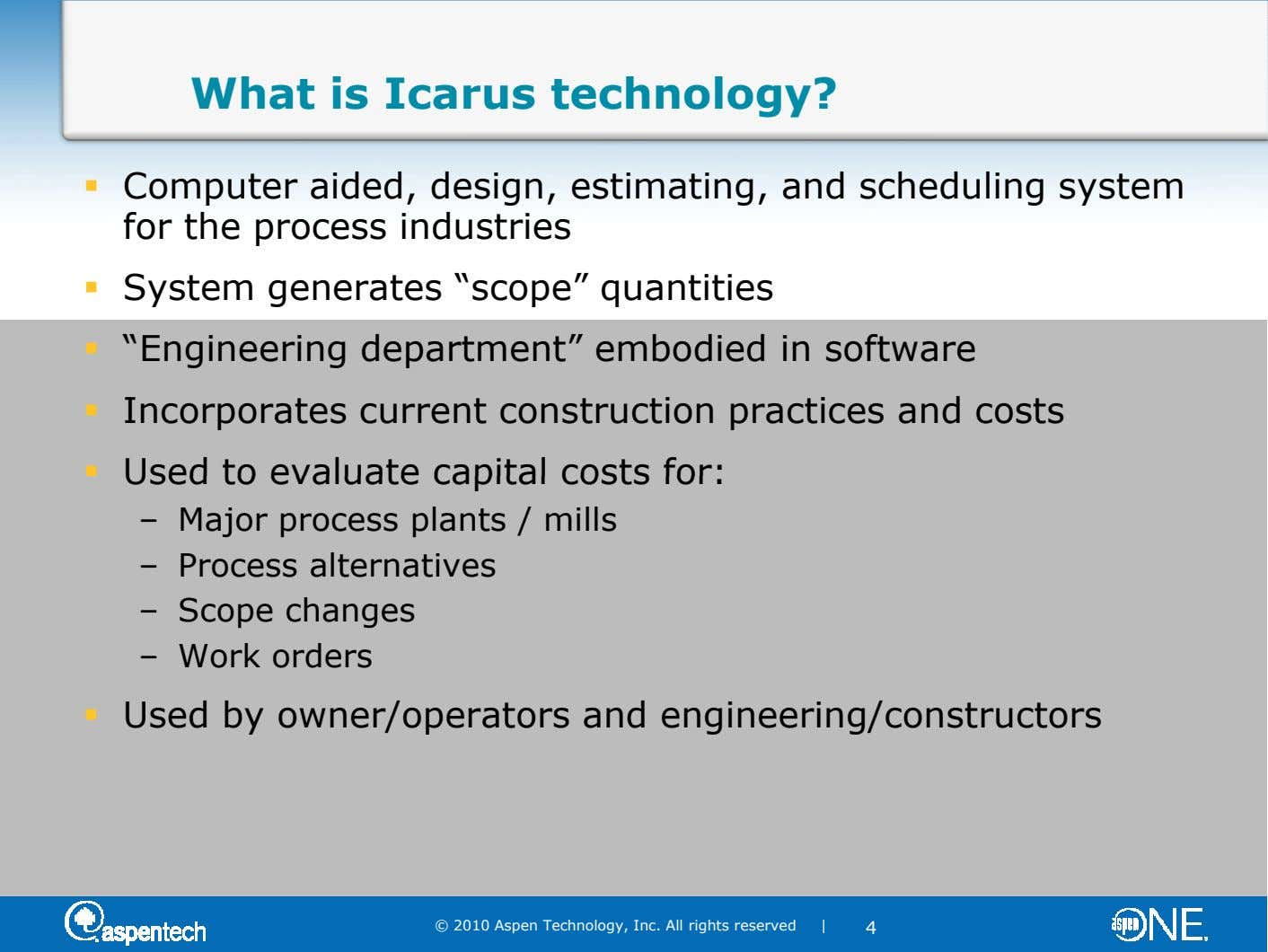 What is Icarus technology? Computer aided, design, estimating, and scheduling system for the process industries System