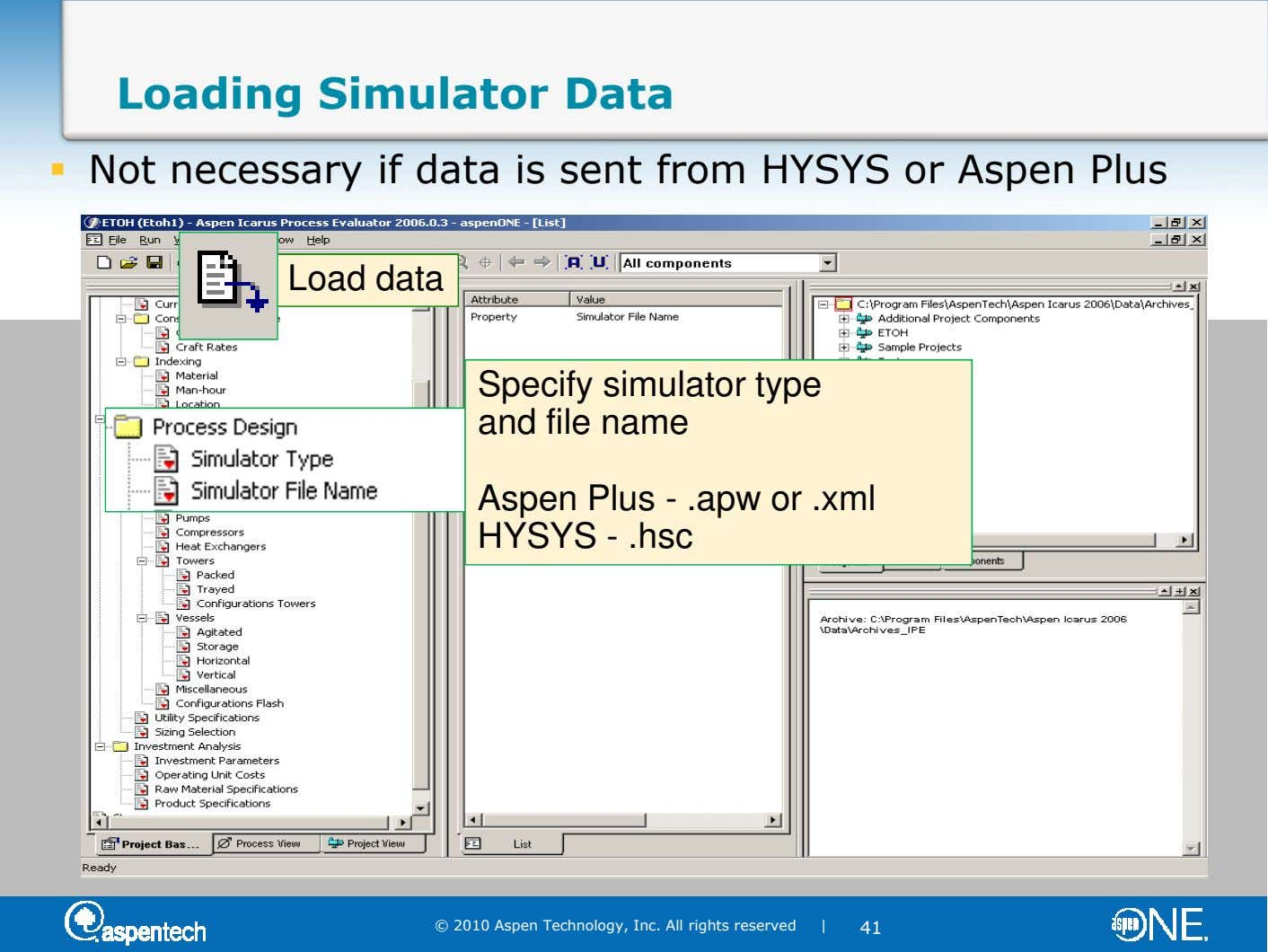Loading Simulator Data Not necessary if data is sent from HYSYS or Aspen Plus Load data