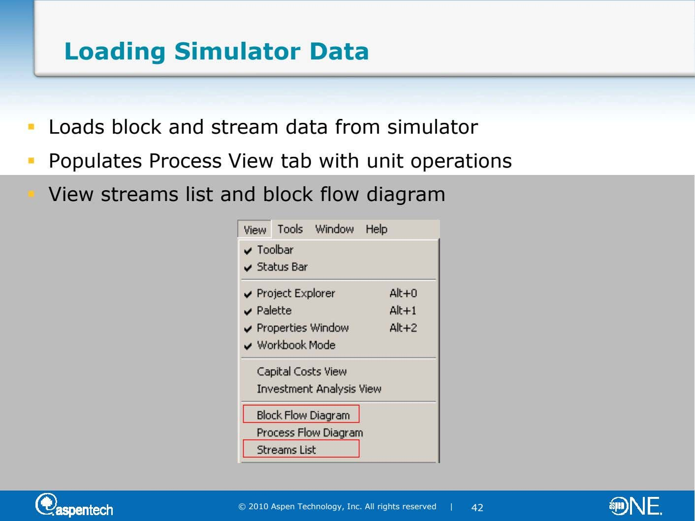 Loading Simulator Data Loads block and stream data from simulator Populates Process View tab with unit
