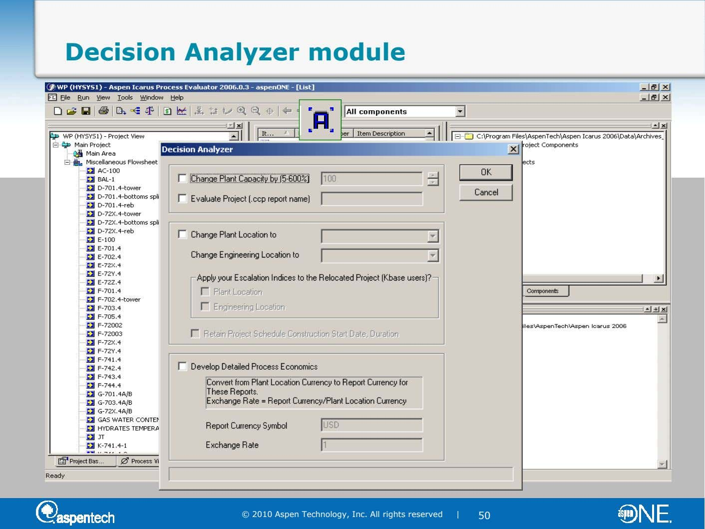 Decision Analyzer module © 2010 Aspen Technology, Inc. All rights reserved | 50