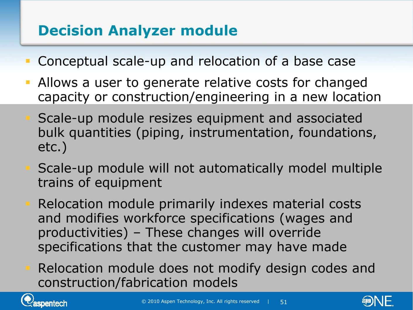 Decision Analyzer module Conceptual scale-up and relocation of a base case Allows a user to generate
