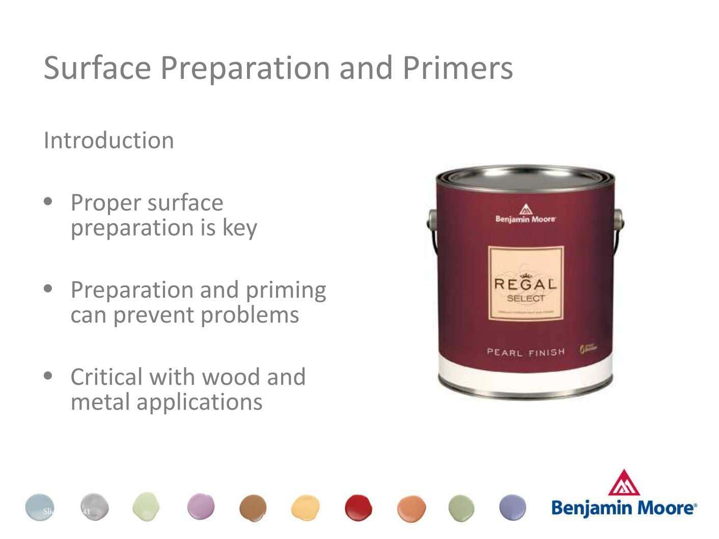 Surface Preparation and Primers Introduction • Proper surface preparation is key • Preparation and priming can
