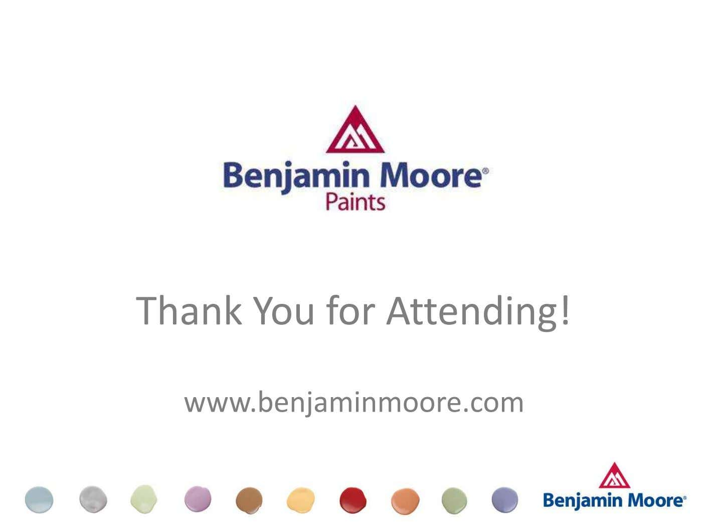 Thank You for Attending! START www.benjaminmoore.com Slide 38 of 41