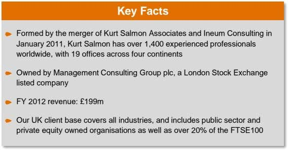 Key Facts Formed by the merger of Kurt Salmon Associates and Ineum Consulting in January