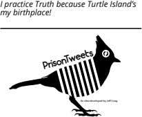 I practice Truth because Turtle Island's my birthplace! O An idea developed by Je Craig
