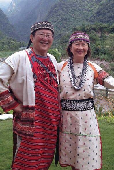 George Yen and Jorie Wu are honorary mem- bers of the Taroko aboriginal tribe in
