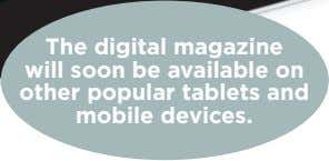 The digital magazine will soon be available on other popular tablets and mobile devices.