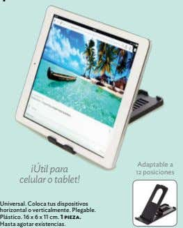 Adaptable a ¡Útil para celular o tablet! 12 posiciones Universal. Coloca tus dispositivos horizontal o