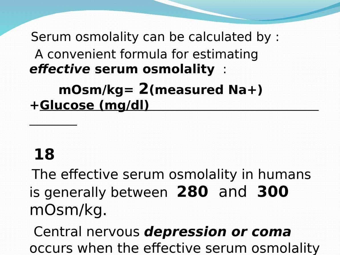 Serum osmolality can be calculated by : A convenient formula for estimating effective serum osmolality :