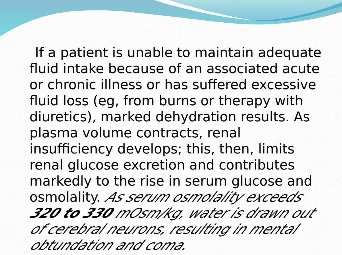 If a patient is unable to maintain adequate fluid intake because of an associated acute or