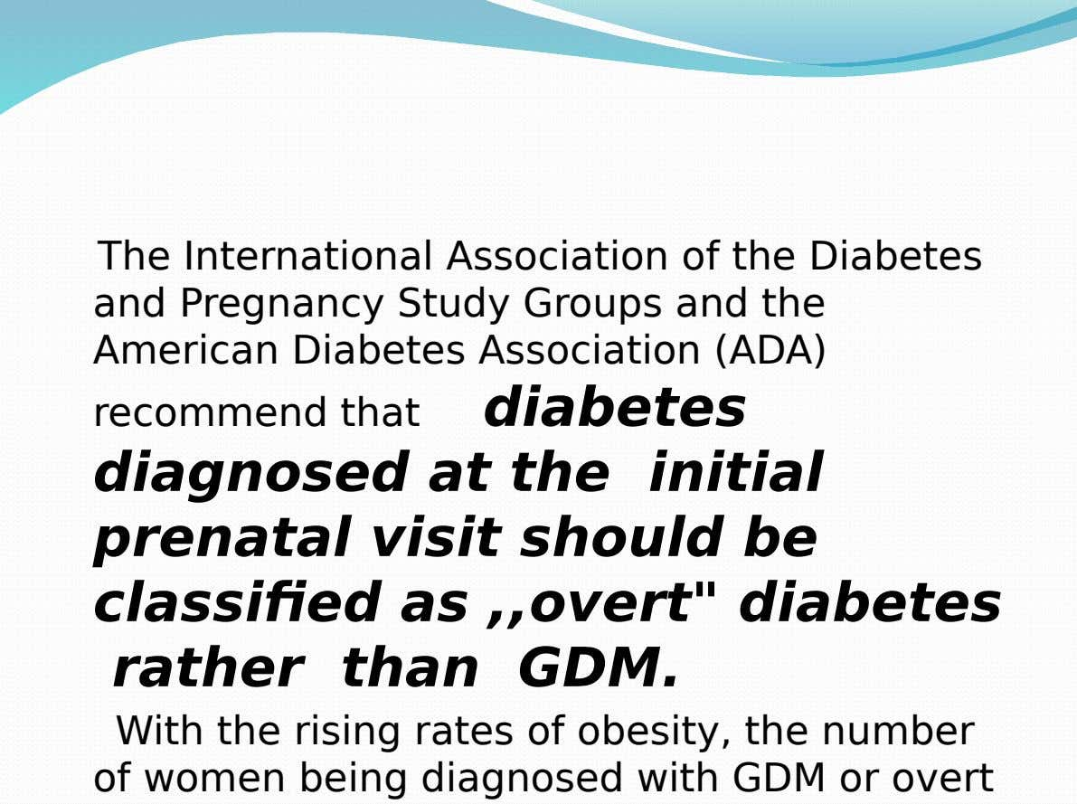 The International Association of the Diabetes and Pregnancy Study Groups and the American Diabetes Association (ADA)