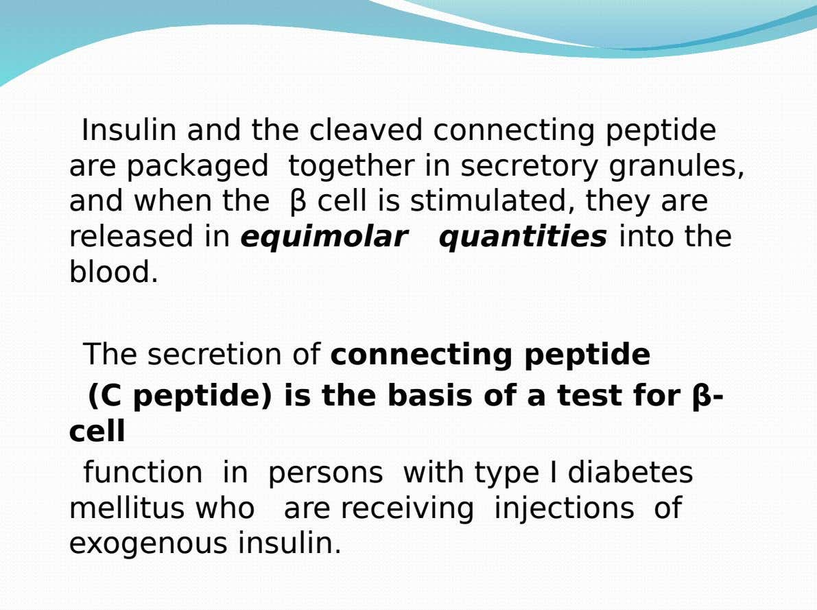 Insulin and the cleaved connecting peptide are packaged together in secretory granules, and when the β