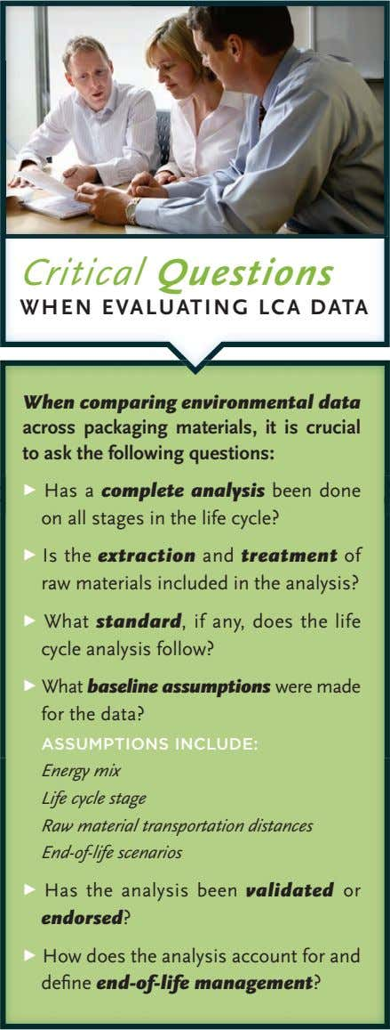 Critical Questions WHEN EVALUATING LCA DATA When comparing environmental data across packaging materials, it is