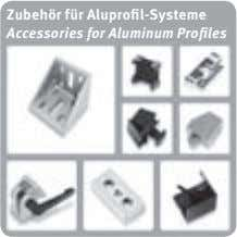 Zubehör für Aluprofil-Systeme Accessories for Aluminum Profiles