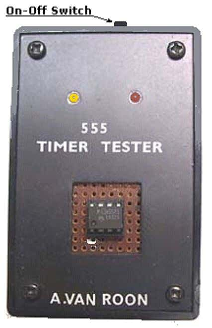 555 Timer/Oscillator Tester by Tony van Roon Description 555 Tester: The 555-tester above is basically a
