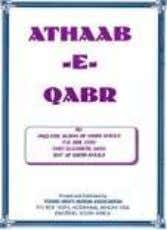 Athaab-e-Qabr THE PU ISHME T OF THE GRAVE ATHAABUL QABR or the Punishment of the Grave