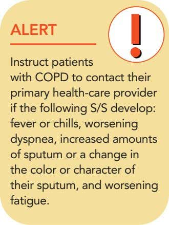 ALERT Instruct patients with COPD to contact their primary health-care provider if the following S/S