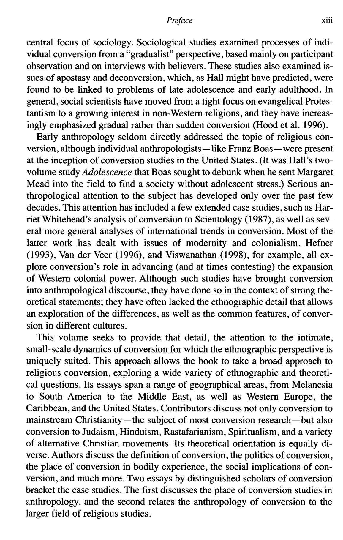 Preface Xlll central focus of sociology. Sociological studies examined processes of indi- vidual conversion from