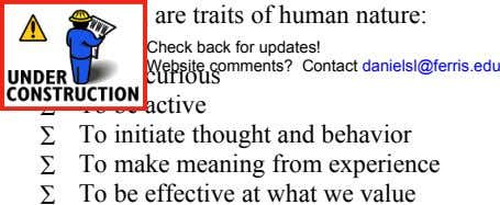 The following are traits of human nature: Check back for updates! Website comments? Contact danielsl@ferris.edu ∑