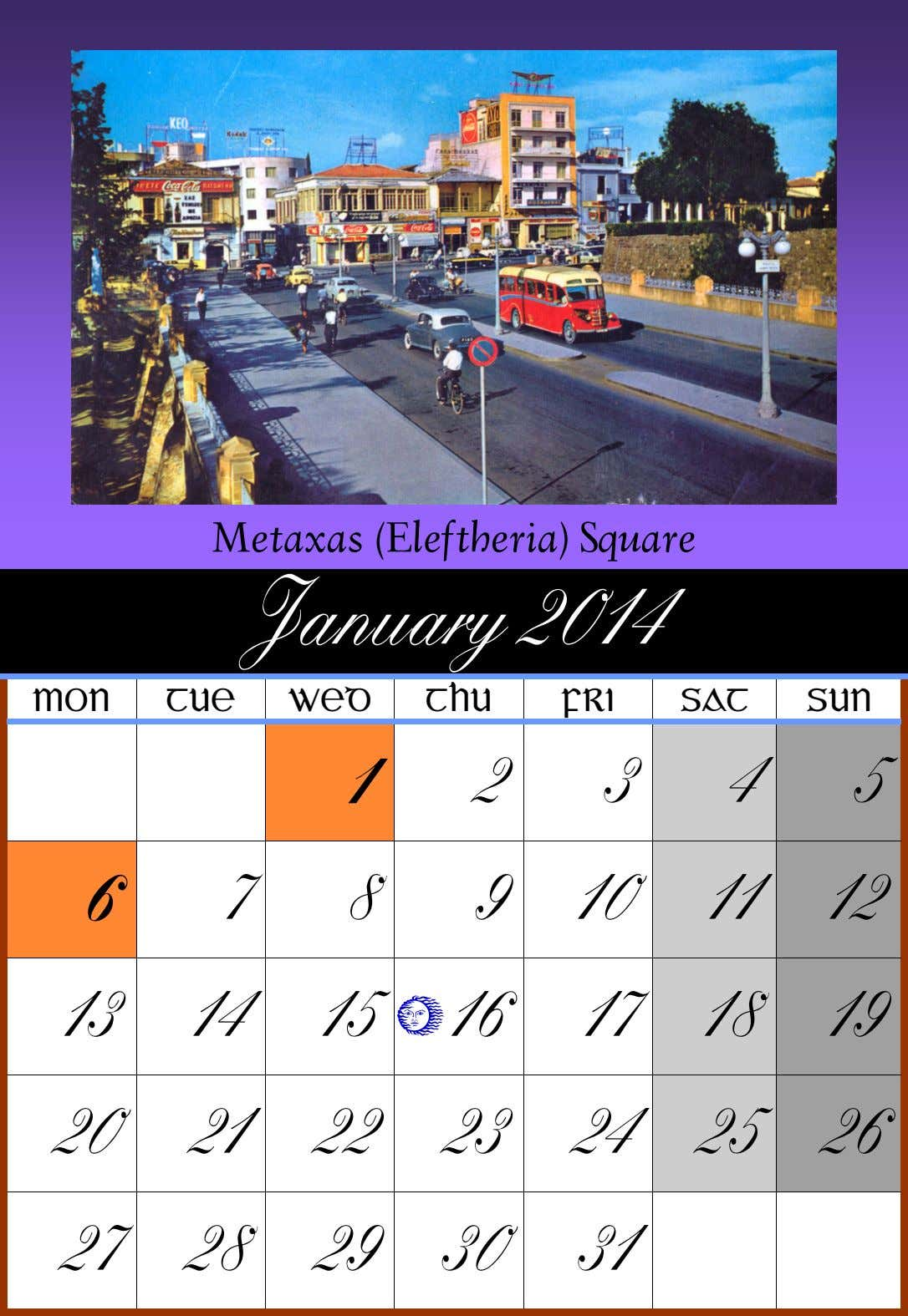 Metaxas (Eleftheria) Square January 2014 MON TUE WED THU FRI SAT SUN 1 2 3