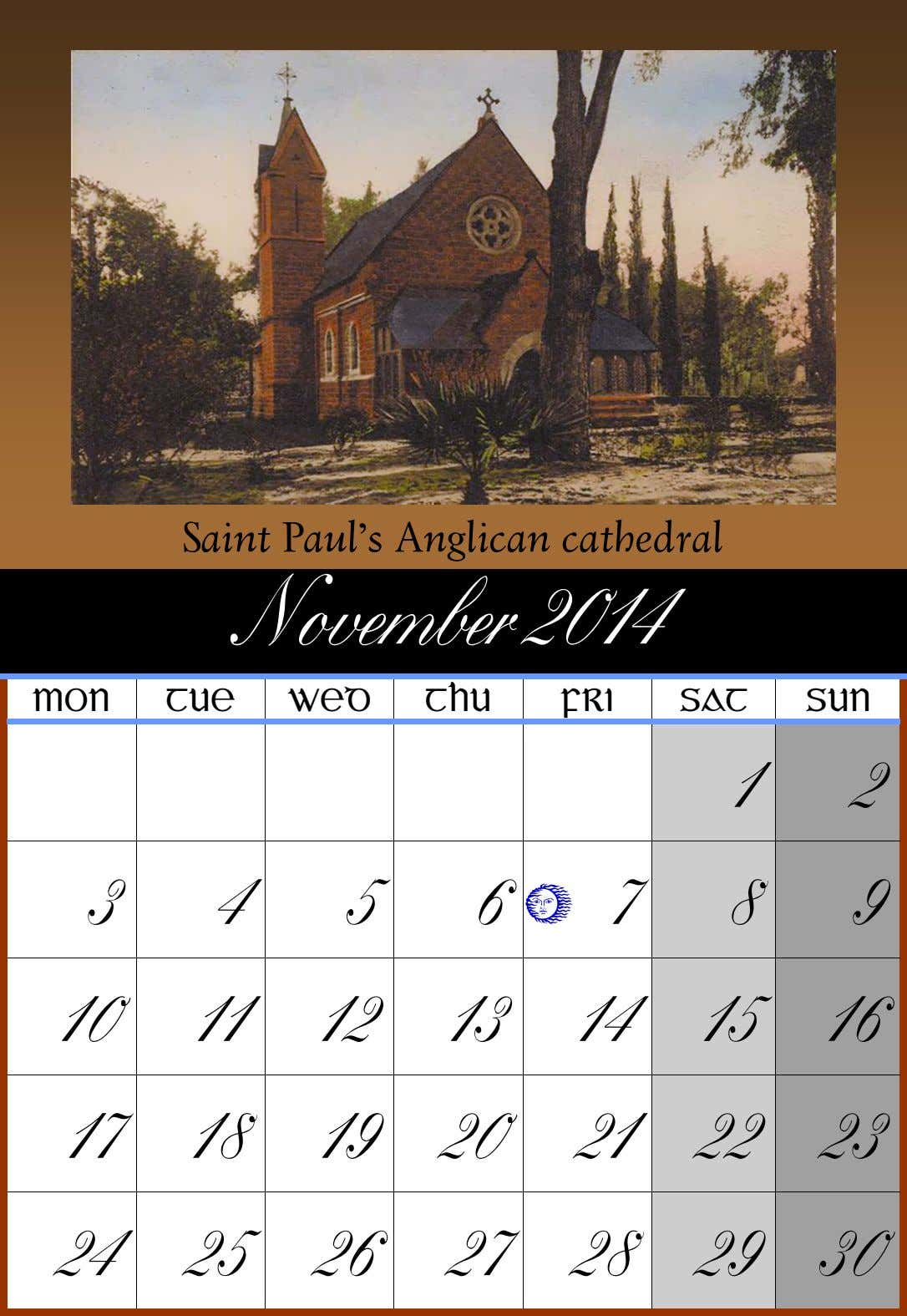 Saint Paul's Anglican cathedral November 2014 MON TUE WED THU FRI SAT SUN 1 2