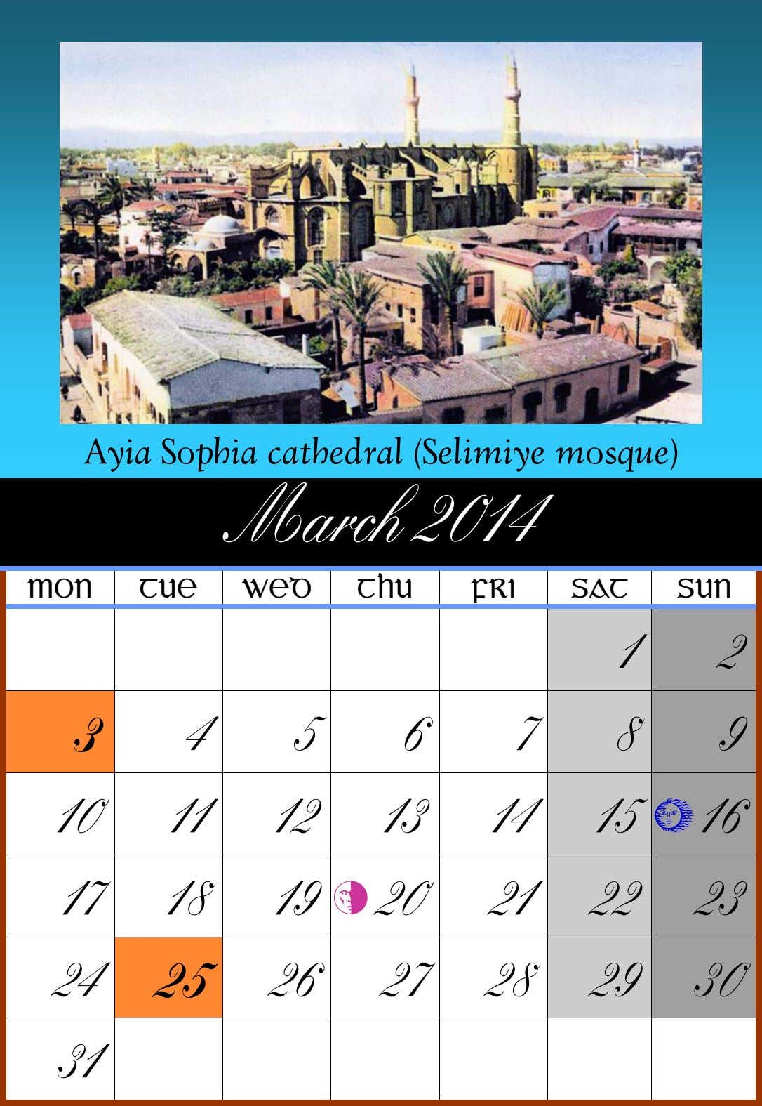 Ayia Sophia cathedral (Selimiye mosque) March 2014 MON TUE WED THU FRI SAT SUN 1