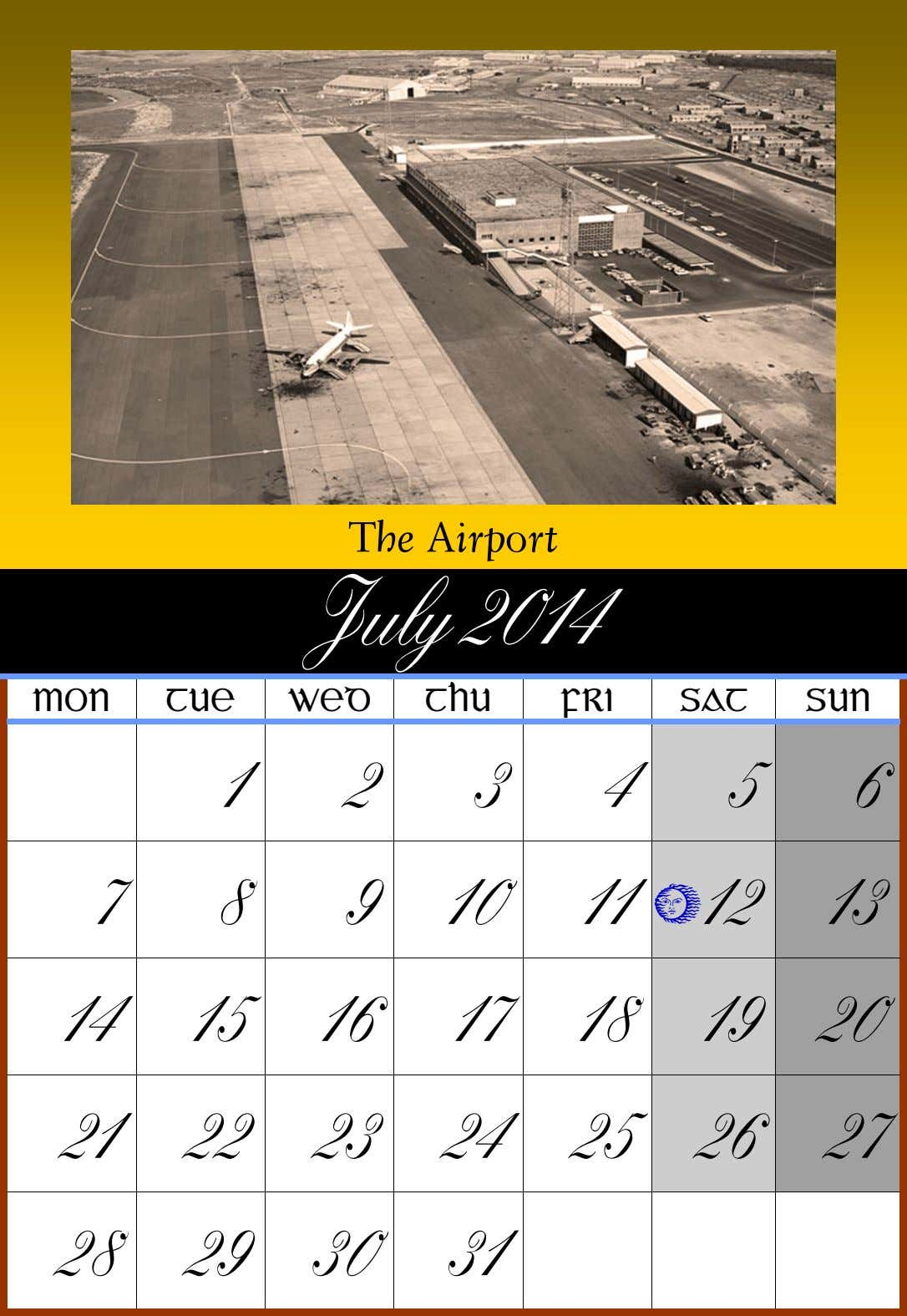 The Airport July 2014 MON TUE WED THU FRI SAT SUN 1 2 3 4