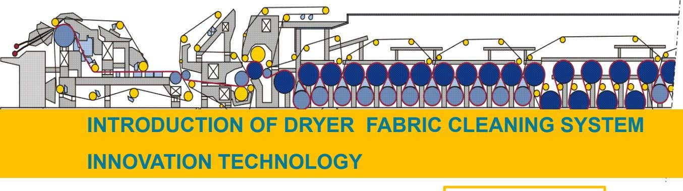 INTRODUCTION OF DRYER FABRIC CLEANING SYSTEM INNOVATION TECHNOLOGY