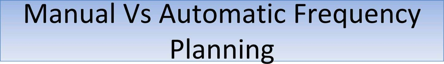 Manual Vs Automatic Frequency Planning