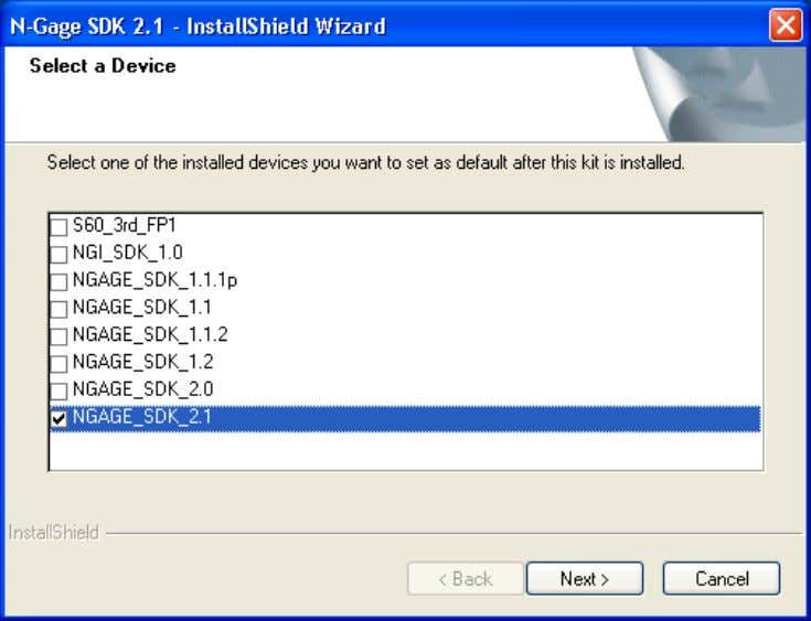 Figure 7. The Select a Device screen displays the NGAGE_SDK_2.0 and other Symbian OS SDKs,