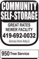 COMMUNITY SELF-STORAGE GREAT RATES NEWER FACILITY 419-692-0032 Across from Arby's 950 Tree Service