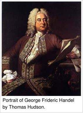 Portrait of George Frideric Handel by Thomas Hudson.