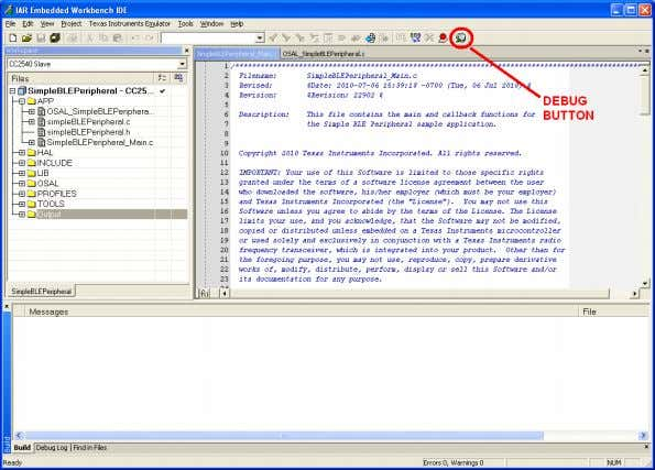 button in the upper right side of the IAR window: Figure 13: Debug Button in IAR
