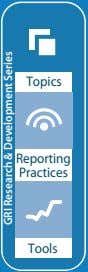Topics Reporting Practices Tools GRI Research & Development Series