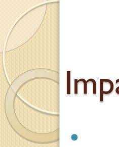 Impact on business  Creating a positive global image of the organisation.  Bringing in