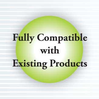 Fully Compatible with Existing Products