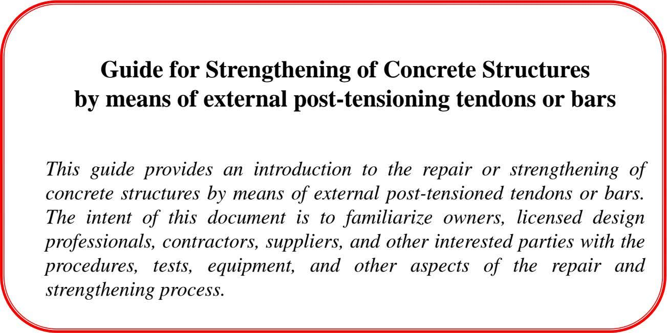 Guide for Strengthening of Concrete Structures by means of external post-tensioning tendons or bars This